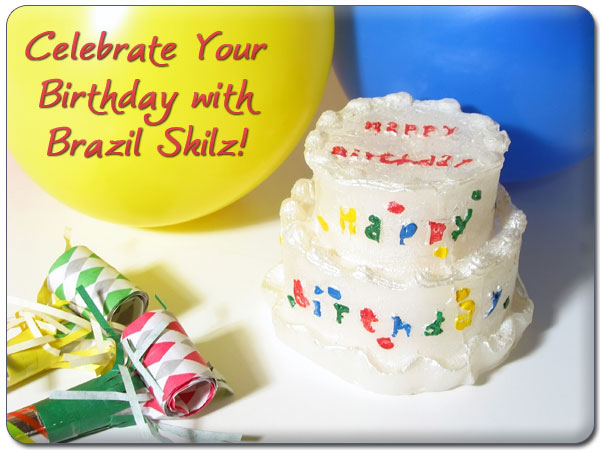 Celebrate your birthday with Brazil Skilz